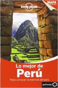 Lo mejor de Perú Lonely Planet para viajar por el país durante meses